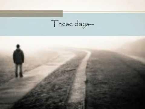 Jackson Browne-These days-with lyrics