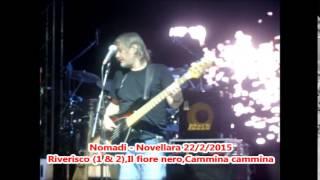 Nomadi - Riverisco (1 & 2),Il fiore nero,Cammina cammina - Novellara 22/2/2015