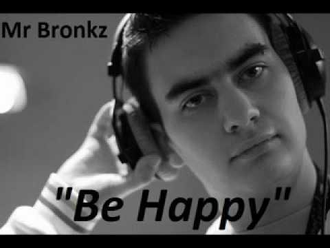 Mr.Bronkz- Be Happy
