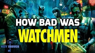 How Bad Was Watchmen?
