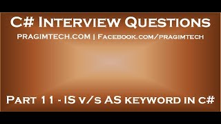 Part 11   What is the difference between is and as keyword in c#