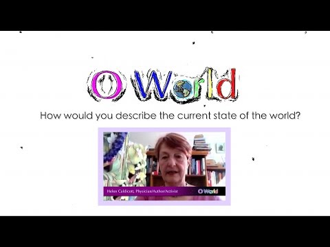 O World Project - Helen Caldicott - State of the World