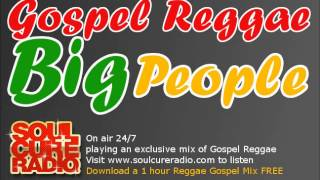 GOSPEL REGGAE MIX - BIG PEOPLE GOSPEL REGGAE MIX from DJ Proclaima