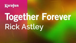 Karaoke Together Forever - Rick Astley *
