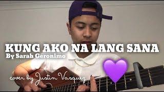 Kung ako na lang sana x cover by Justin Vasquez