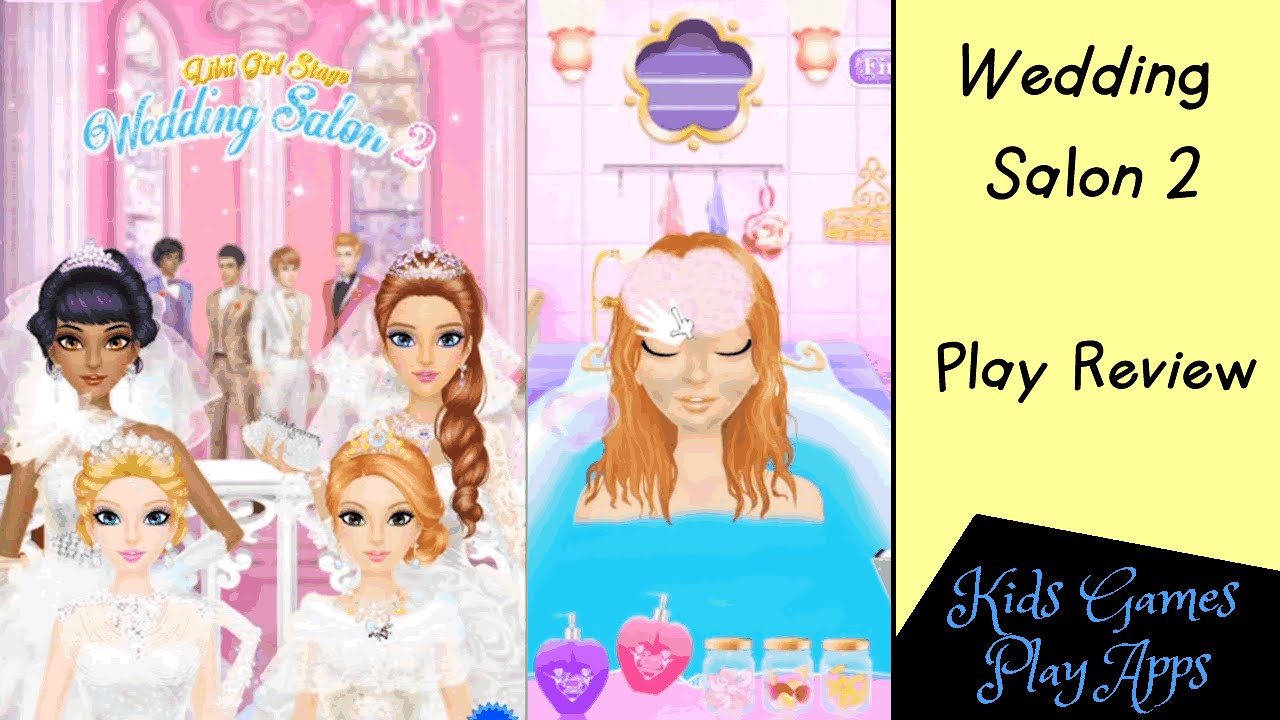 Wedding Salon 2 For Kids On Android Devices Planner Jobs You