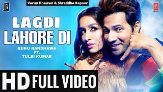 Lagdi Lahore Di (Full Video Song) Street Dancer 3d, Lagdi Lahore Di Aa Guru Randhawa Full Song,720p