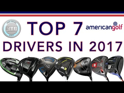 TOP 7 Drivers In 2017   Review   American Golf