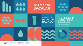 M. en C. Silvana Marisa Ibarra Madrigal . Geo alternativa AC . Foro 2020 Agua Clara Bacalar