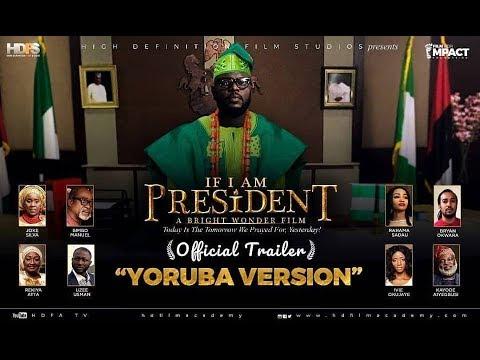 Download IF I AM PRESIDENT OFFICIAL TRAILER- YORUBA