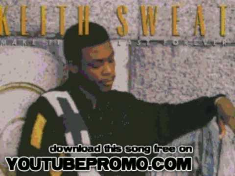 Keith Sweat - Tell Me It's Me You Want - Make It Last Foreve