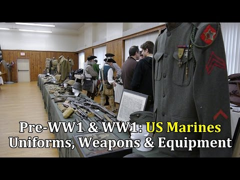 Pre-World War 1 and World War 1: US Marines Weapons, Uniforms, and Equipment
