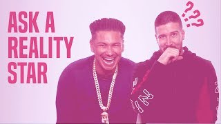 Vinny and Pauly D Answer Your Dramatic Questions | Ask A Reality Star