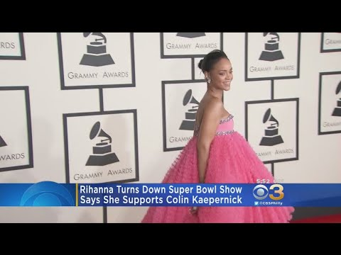 Report: Rihanna Turned Down Super Bowl Halftime Show In Support Of  Colin Kaepernick Mp3