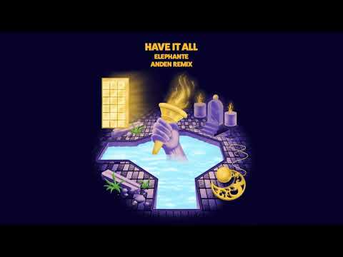 Elephante ft. Nevve - Have it All (Anden Remix)