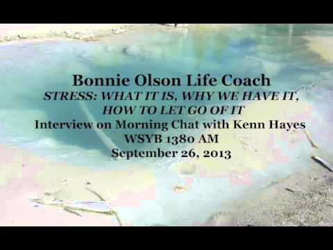Bonnie Olson Life Coach - Stress: What it is, why we have it, how to let go of it
