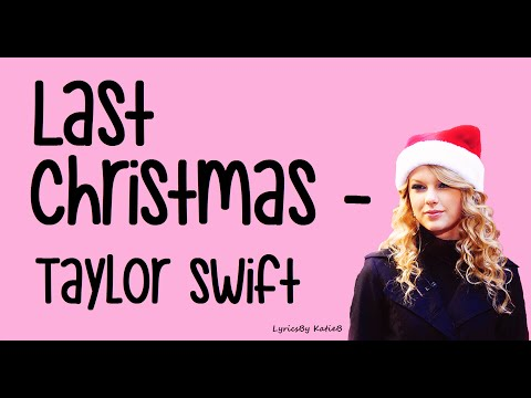 Last Christmas (With Lyrics) - Taylor Swift