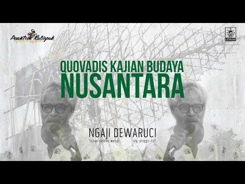 Quovadis Kajian Budaya Nusantara I #NGAJIDEWARUCI (St. Sunardi) #part3