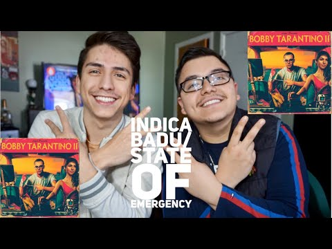 Bobby Tarantino II (FIRST LISTEN to Indica Badu & State of Emergency)| Reaction