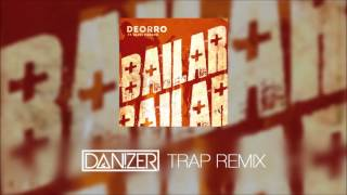 Deorro & Elvis Crespo - Bailar (Danizer Trap Remix) [Free Download]