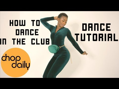 How To Dance In The Club (Hip Hop Edition) | Chop Daily