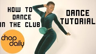 How To Dance Iฑ The Club (Hip Hop Edition) | Chop Daily