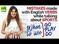Common English mistakes with verbs DO, GO, PLAY while talking about Sports | Learn English