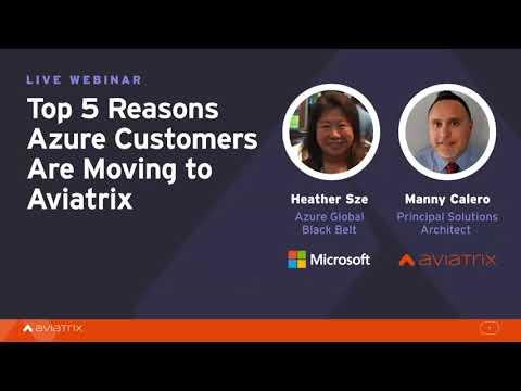 Webinar | Top 5 reasons Azure customers are using Aviatrix for their cloud enterprise network