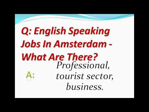 English Speaking Jobs In Amsterdam - What Are There?