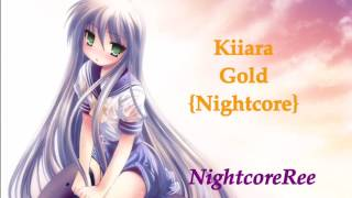 Kiiara - Gold {Nightcore}