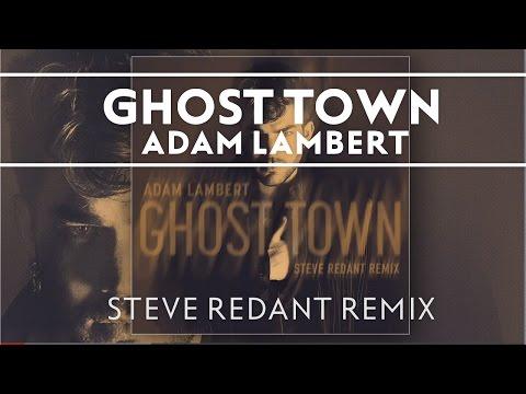 Adam Lambert - Ghost Town [Steven Redant Remix]