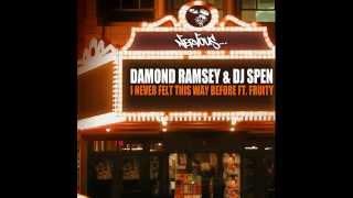 Damond Ramsey & DJ Spen feat. Fruity - I Never Felt This Way Before (Original Mix)