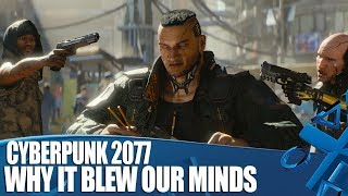 Cyberpunk 2077 - Why It Blew Our Minds