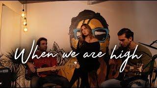 When We're High by LP (İpek Naz Çınar Cover)