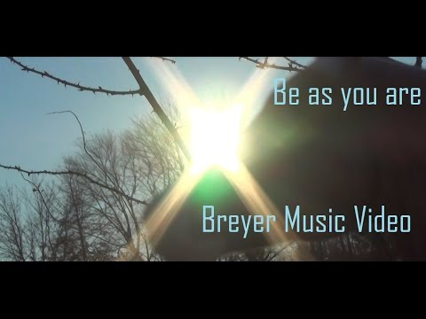 Be as You Are  Breyer Music Video