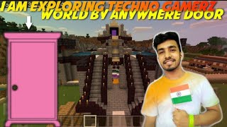 I am Exploring TECHNO GAMERZ World | ANYWHERE DOOR |