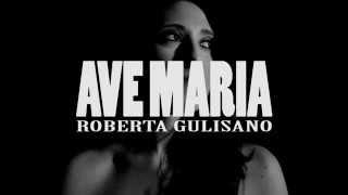 Roberta Gulisano - Ave Maria (Official video)