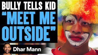 Bully Tells Kid 'Meet Me Outside' What Happens Next Will Shock You | Dhar Mann