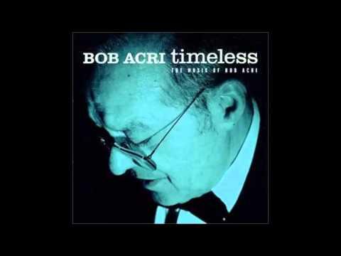 04 - Sleep Away - Bob Acri - Timeless