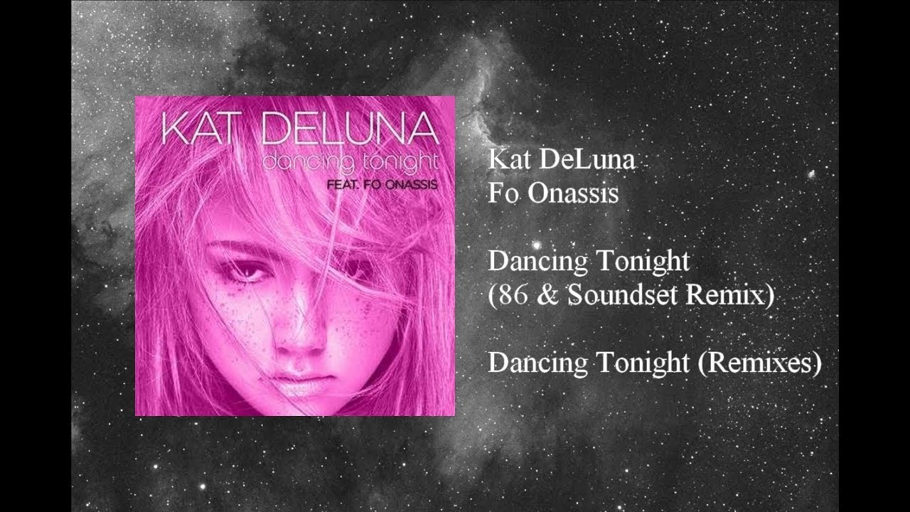 kat-deluna-dancing-tonight-featuring-fo-onassis-86-soundset-remix-kat-deluna-music