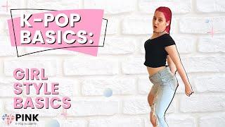 K-Pop Basics: Girl Style