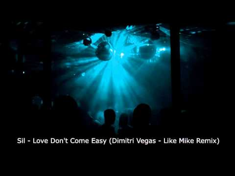 Sil - Love Don't Come Easy (Dimitri Vegas & Like Mike Remix)