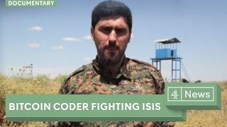Bitcoin developer fighting ISIS (documentary)