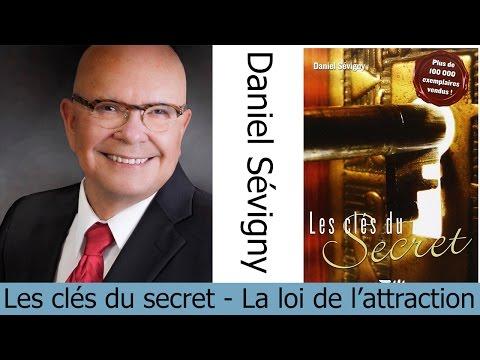 Daniel Sévigny - Les clés du secret - la loi de l'attraction