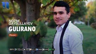 Nozim G'aybullayev - Gulirano | Нозим Гайбуллаев - Гулирано (music version)