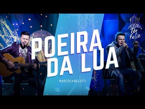 Marcos & Belutti - Poeira da Lua | DVD Acústico Tão Feliz