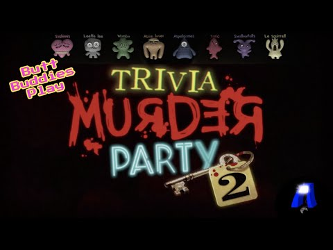 Butt Buddies play Trivia Murder Party 2 (Jackbox Games part 1) |