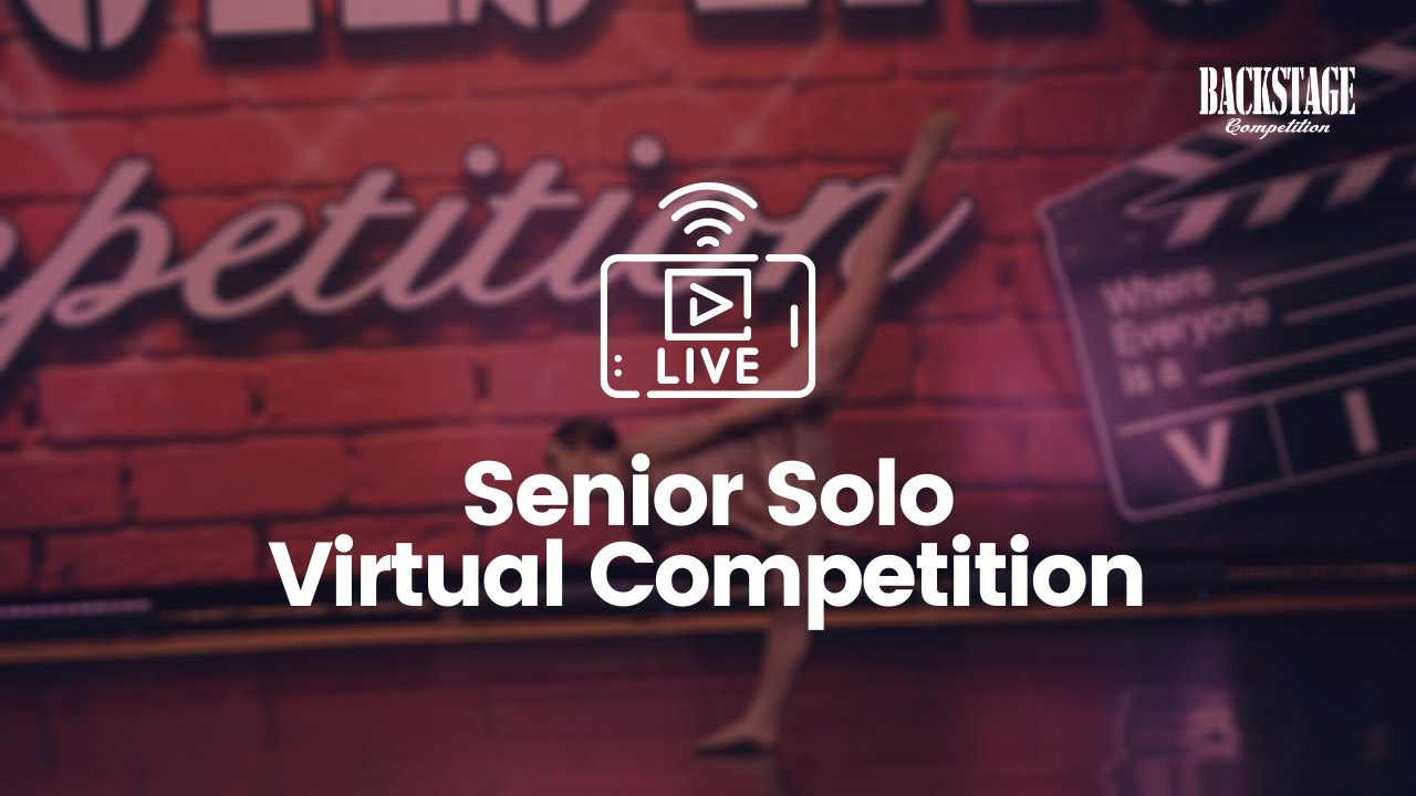 Backstage 2020 Virtual Senior Solo Competition