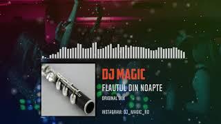 Flautul din Noapte | Nebunie de club Dj Magic (Original Mix)
