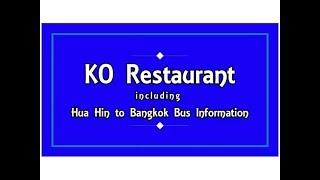 KO Restaurant & Hua Hin to Bangkok Bus Information. Hua Hin Thailand
